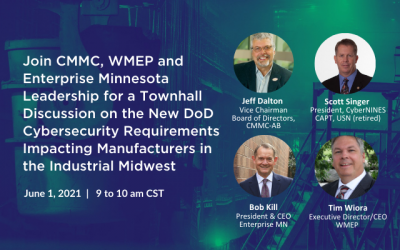 POSTPONED: Join CMMC, WMEP and Enterprise Minnesota Leadership for a Townhall Discussion on the New DoD Cybersecurity Requirements Impacting Manufacturers in the Industrial Midwest