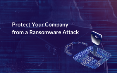 Protect Your Company from a Ransomware Attack